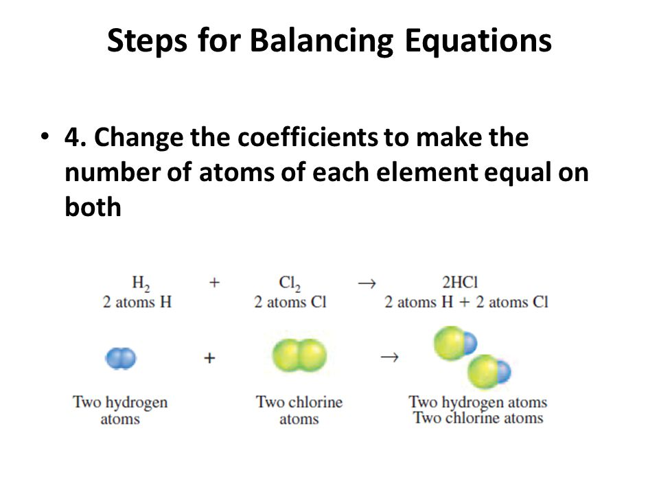 Steps for Balancing Equations 5.Write the coefficients in their lowest possible ratio.