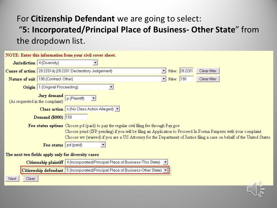 The Citizenship Plaintiff and The Citizenship Defendant dropdown boxes are used only in diversity cases. You would leave these boxes blank unless your