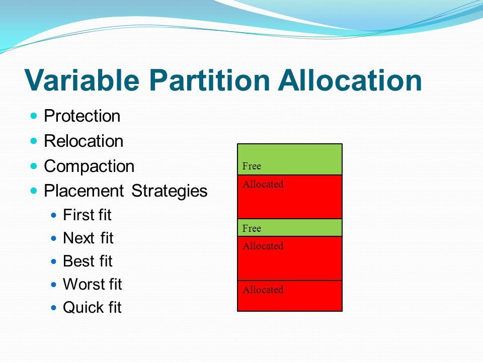 Variable Partition Allocation Memory Management with Bitmaps Memory Management with Linked Lists 1 1 0 0 0 1 1 1 0 0 0 0 1 1 1 0 1 0 1 1 0 0 1 1 1 1 0 0 0 1 1 1 1 1 1 1 1 0 0 0 1 1 1 0 0 1 1 1 P/HStartsLengthPtr