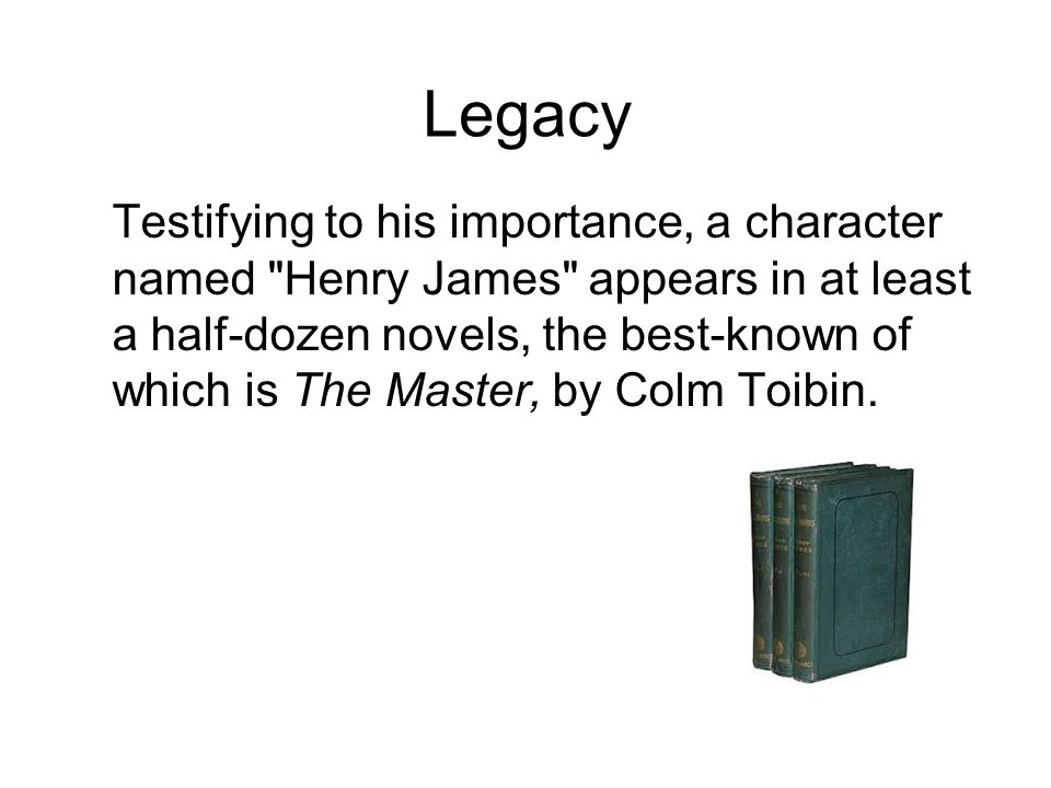 Legacy Testifying to his importance, a character named