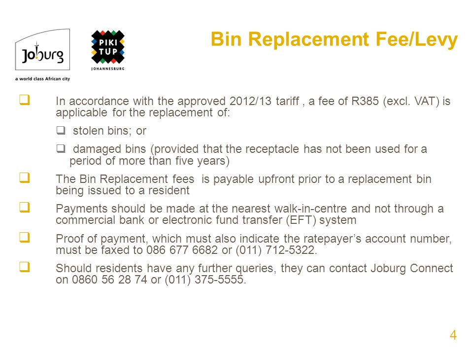 In accordance with the approved 2012/13 tariff, a fee of R385 (excl.