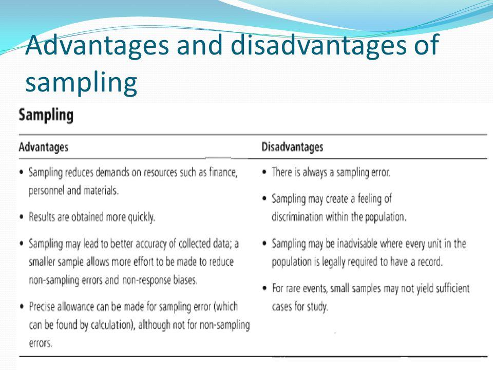 Advantages and disadvantages of sampling
