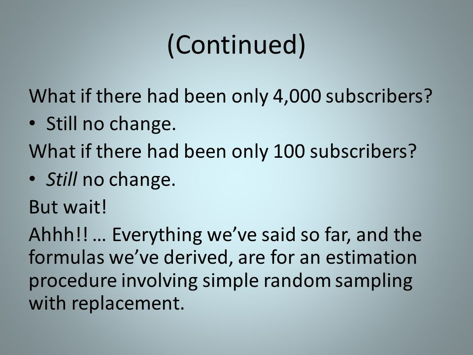 (Continued) What if there had been only 4,000 subscribers.