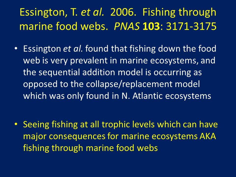 Essington, T. et al. 2006. Fishing through marine food webs.
