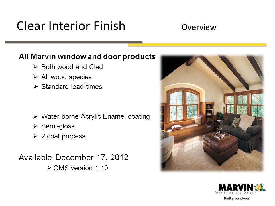 Stain Interior Finish Marketing Materials Sell Sheets Demonstrates the features and benefits to the residential trade and consumer market Commercial outlines key selling proposition for the commercial marketplace Posters 12 x 19 showroom tool Ad Demonstrates superior benefits of Marvins new finish Available for download on Marketing Express