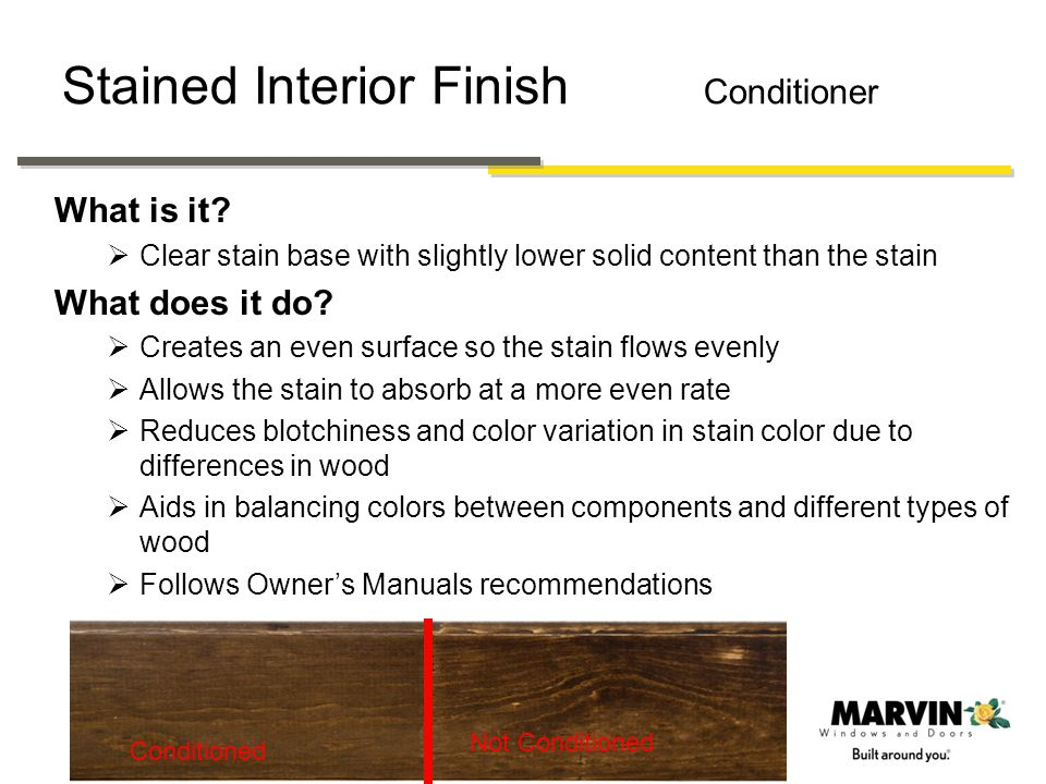 Stained Interior Finish Process Information Application Automated lines Hand application Doors Round Tops Oversized parts Head and seat boards Unusual shapes Sprayed prior to assembly Complete coverage Same specifications and requirements apply for product produced on hand or automated line Meets 3 rd party performance standards; WDMA TM-14-09 Interior Prefinished Wood Standard for coating performance testing