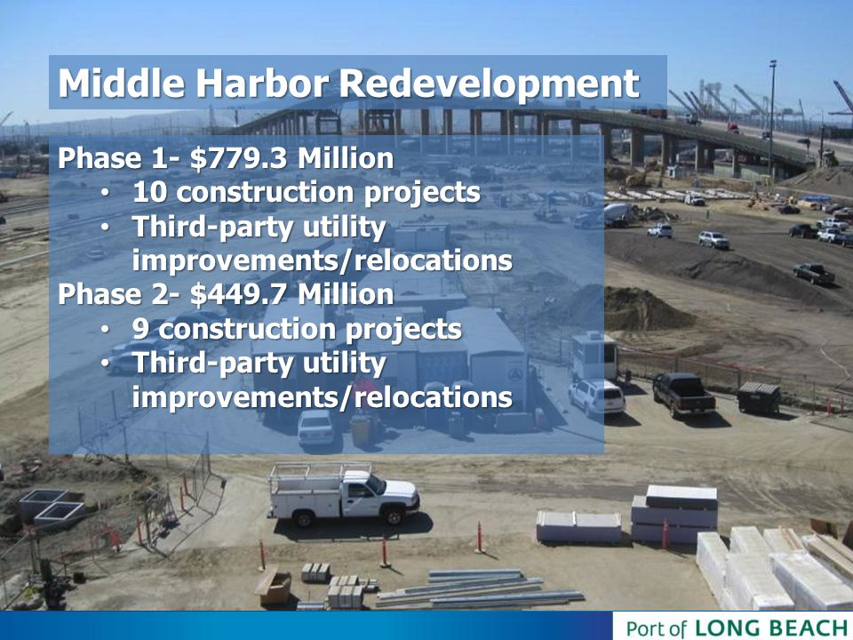 Middle Harbor Redevelopment Phase 1- $779.3 Million 10 construction projects 10 construction projects Third-party utility improvements/relocations Thi