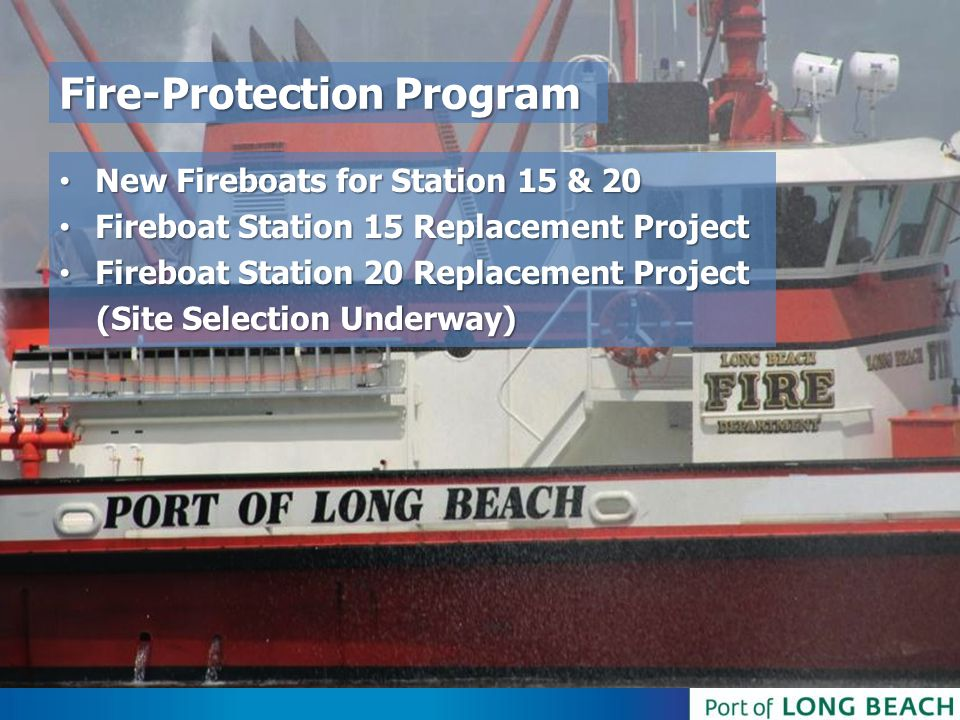 Fire-Protection Program New Fireboats for Station 15 & 20 New Fireboats for Station 15 & 20 Fireboat Station 15 Replacement Project Fireboat Station 1