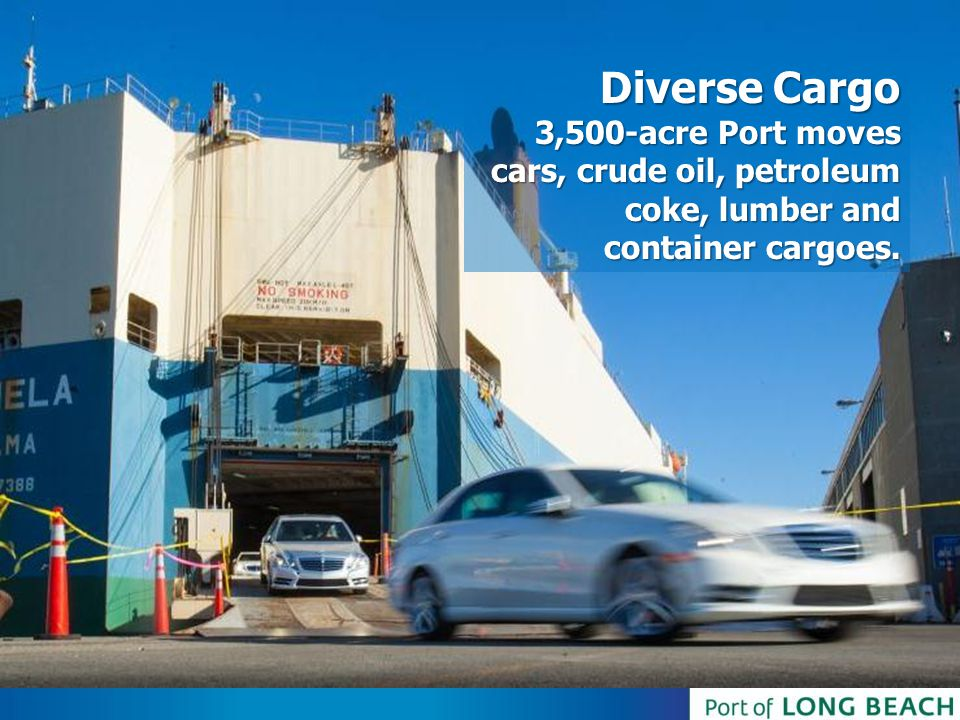 Diverse Cargo 3,500-acre Port moves cars, crude oil, petroleum coke, lumber and container cargoes.