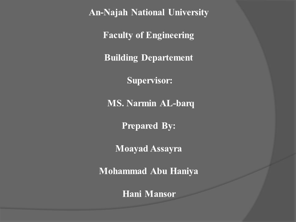 An-Najah National University Faculty of Engineering Building Departement Supervisor: MS.