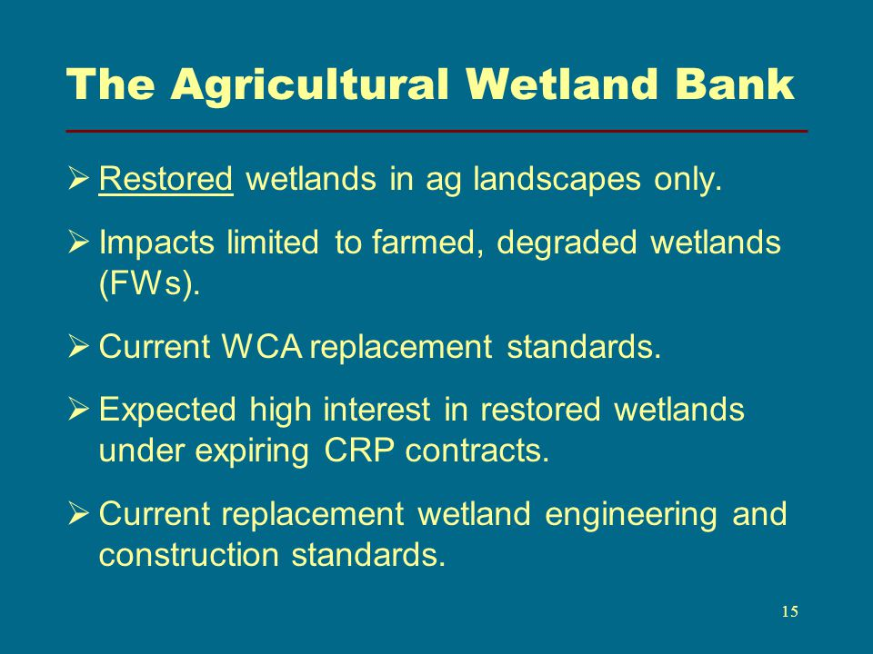The Agricultural Wetland Bank Restored wetlands in ag landscapes only.