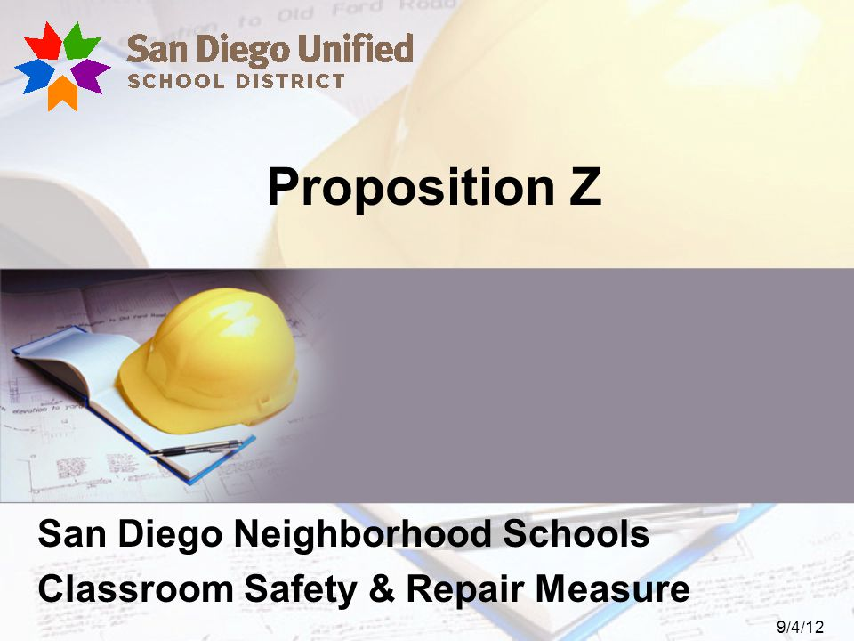 Proposition Z San Diego Neighborhood Schools Classroom Safety & Repair Measure 9/4/12