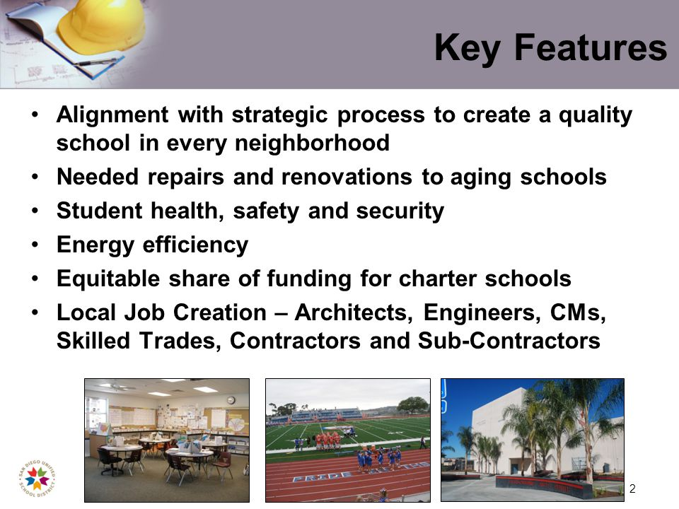 2 Key Features Alignment with strategic process to create a quality school in every neighborhood Needed repairs and renovations to aging schools Student health, safety and security Energy efficiency Equitable share of funding for charter schools Local Job Creation – Architects, Engineers, CMs, Skilled Trades, Contractors and Sub-Contractors