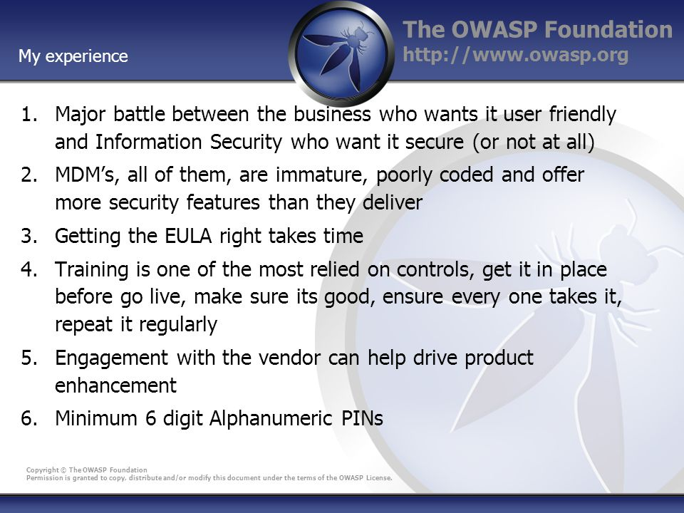 The OWASP Foundation http://www.owasp.org Copyright © The OWASP Foundation Permission is granted to copy, distribute and/or modify this document under the terms of the OWASP License.