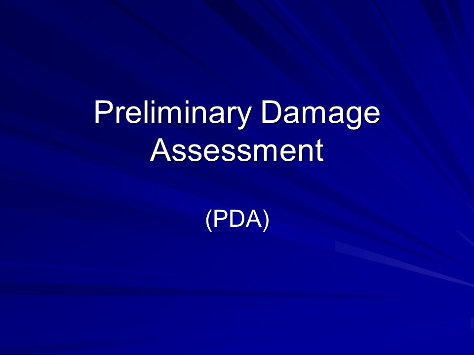 Preliminary Damage Assessment (PDA)