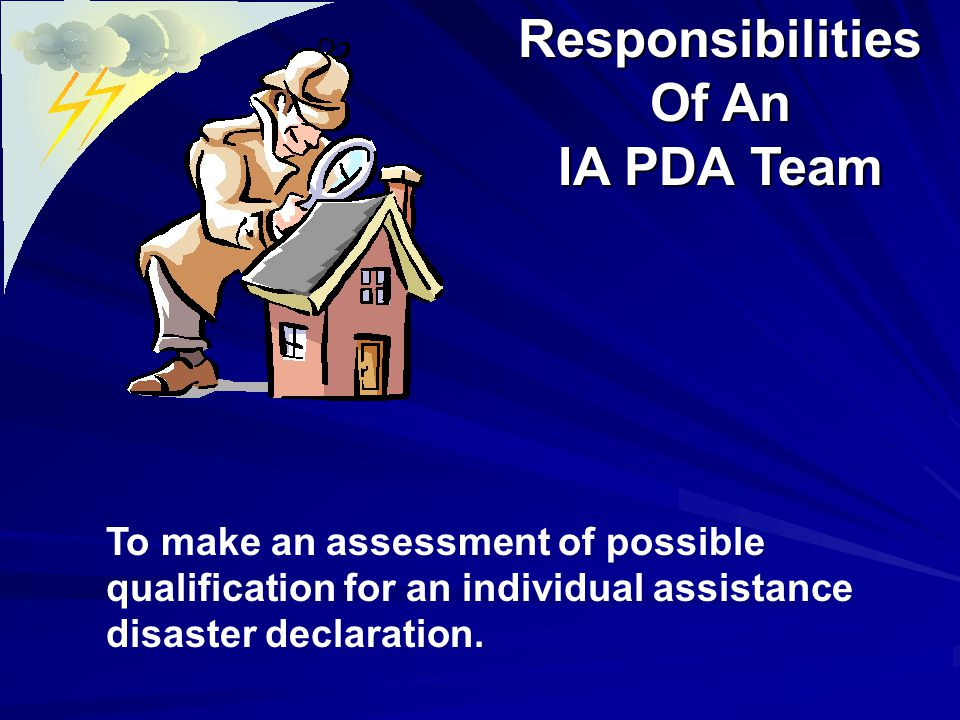 To make an assessment of possible qualification for an individual assistance disaster declaration.