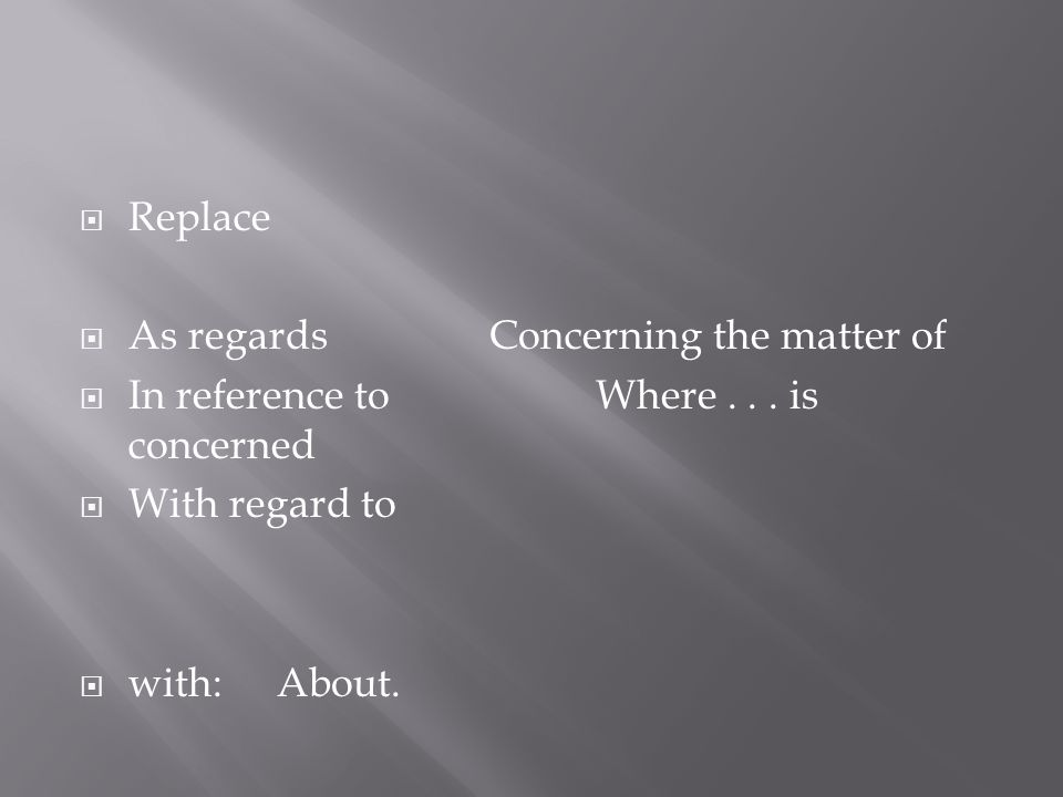 Replace As regardsConcerning the matter of In reference toWhere... is concerned With regard to with:About.