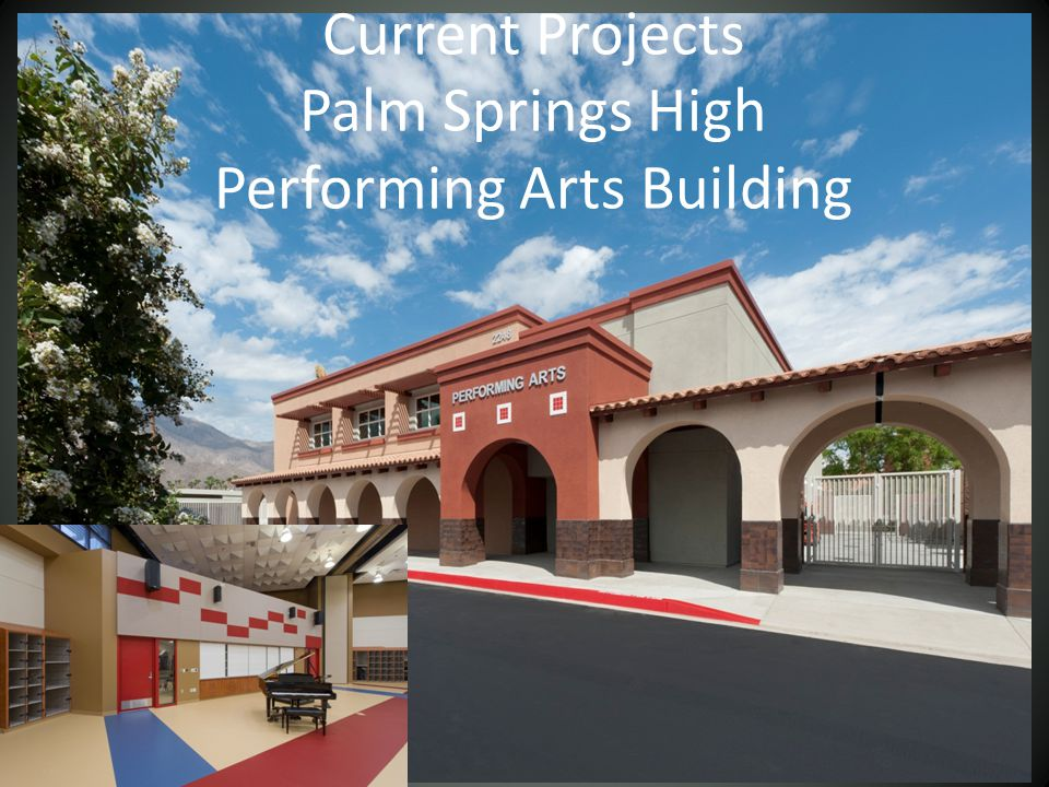 Current Projects Palm Springs High Performing Arts Building