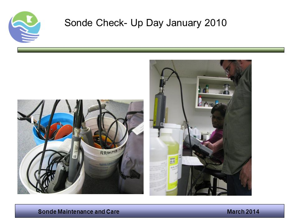 Sonde Maintenance and Care March 2014 Sonde Check- Up Day January 2010