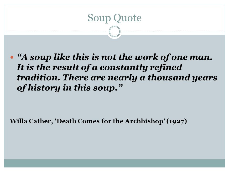 Soup Quote A soup like this is not the work of one man.