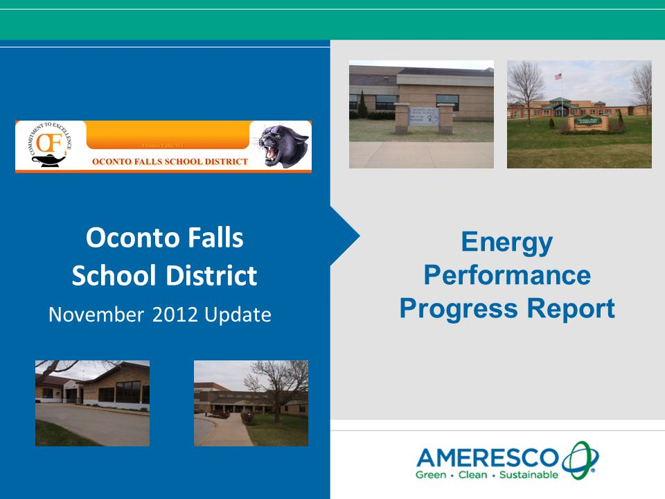 © Ameresco, Inc. 2012, All Rights Reserved Oconto Falls School District November 2012 Update Energy Performance Progress Report