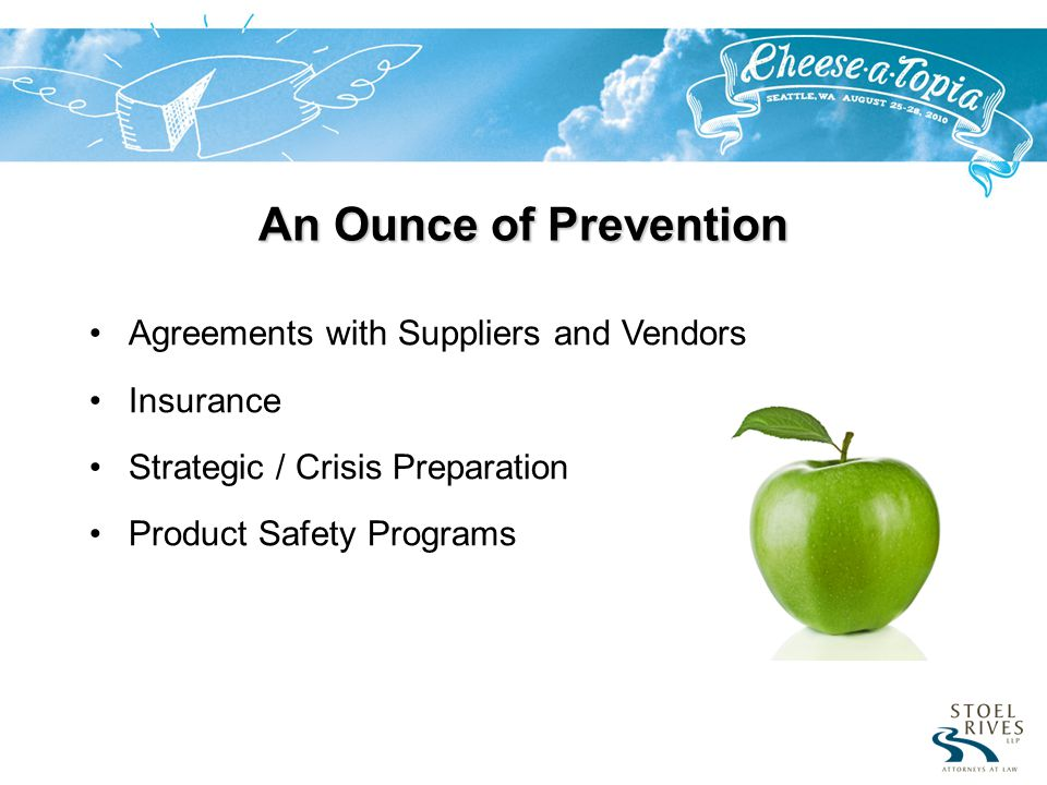 An Ounce of Prevention Agreements with Suppliers and Vendors Insurance Strategic / Crisis Preparation Product Safety Programs