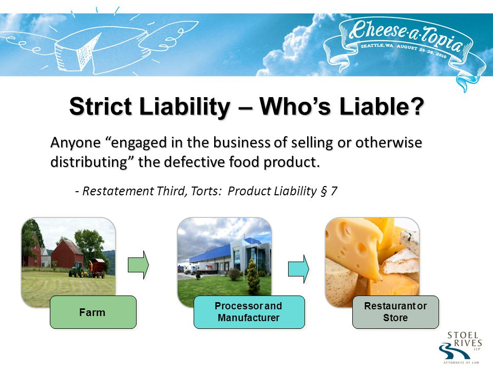 Anyone engaged in the business of selling or otherwise distributing the defective food product.