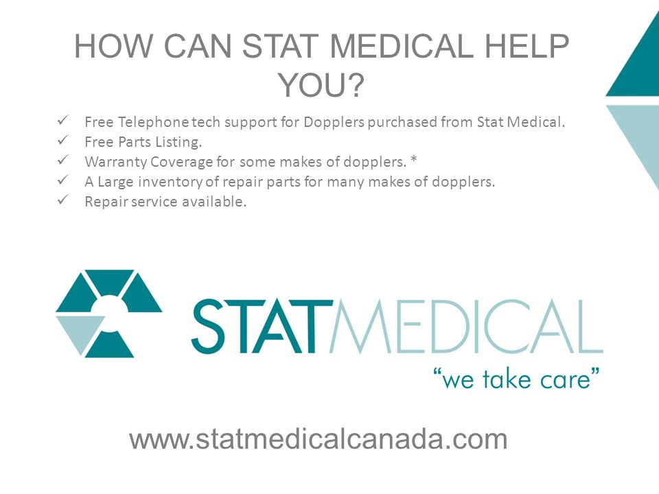 HOW CAN STAT MEDICAL HELP YOU? Free Telephone tech support for Dopplers purchased from Stat Medical. Free Parts Listing. Warranty Coverage for some ma