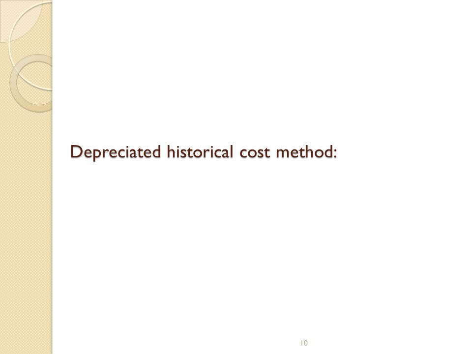 Depreciated historical cost method: 10