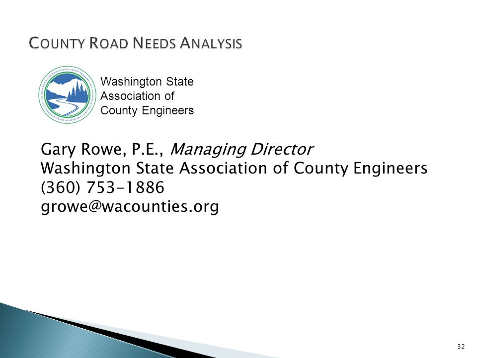 Gary Rowe, P.E., Managing Director Washington State Association of County Engineers (360) Washington State Association of County Engineers 32