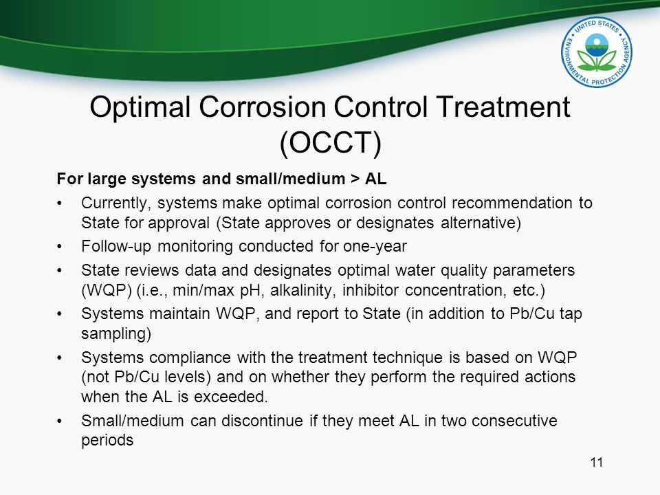 Optimal Corrosion Control Treatment (OCCT) For large systems and small/medium > AL Currently, systems make optimal corrosion control recommendation to
