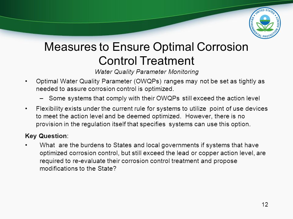 Measures to Ensure Optimal Corrosion Control Treatment Water Quality Parameter Monitoring Optimal Water Quality Parameter (OWQPs) ranges may not be se