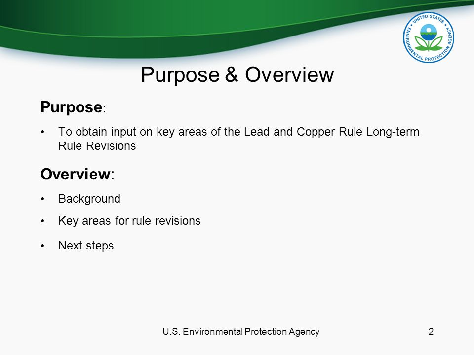 Purpose & Overview Purpose : To obtain input on key areas of the Lead and Copper Rule Long-term Rule Revisions Overview: Background Key areas for rule