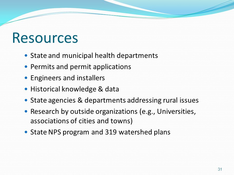 Resources State and municipal health departments Permits and permit applications Engineers and installers Historical knowledge & data State agencies &