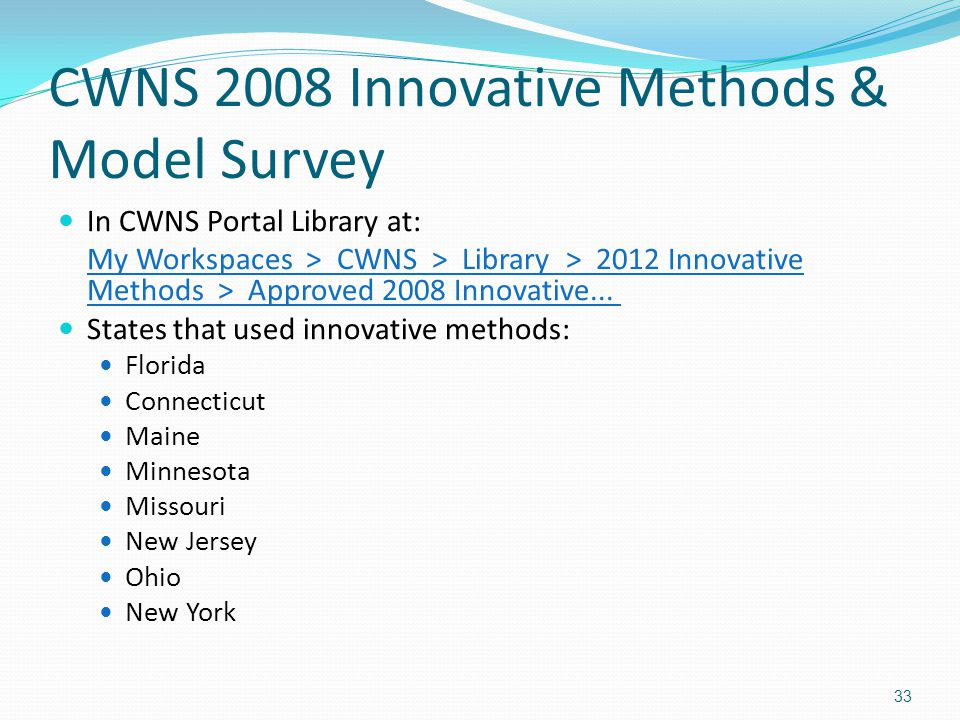 CWNS 2008 Innovative Methods & Model Survey In CWNS Portal Library at: My Workspaces > CWNS > Library > 2012 Innovative Methods > Approved 2008 Innova