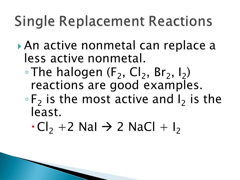 An active nonmetal can replace a less active nonmetal.