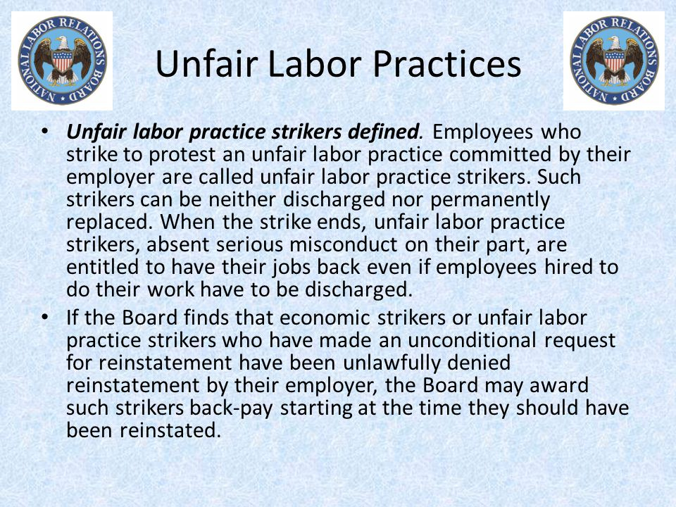Probationary Employees The Right to Strike Section 7 of the National Labor Relations Act states in part, Employees shall have the right...