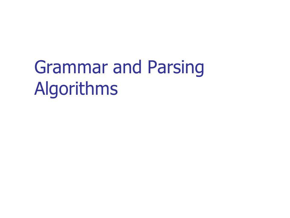 Grammar and Parsing Algorithms