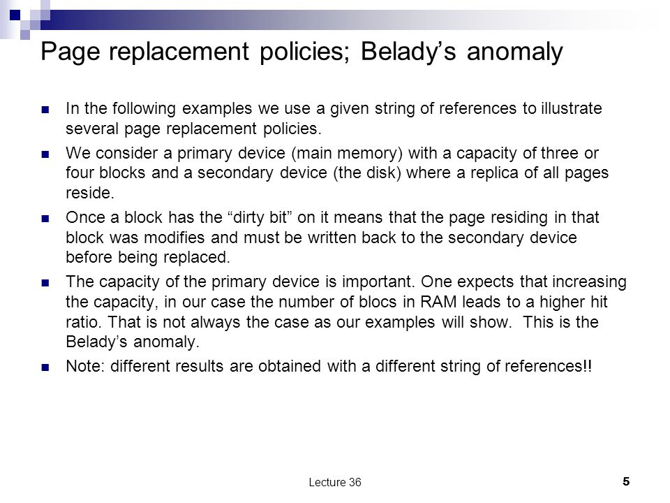 Page replacement policies; Beladys anomaly In the following examples we use a given string of references to illustrate several page replacement policies.