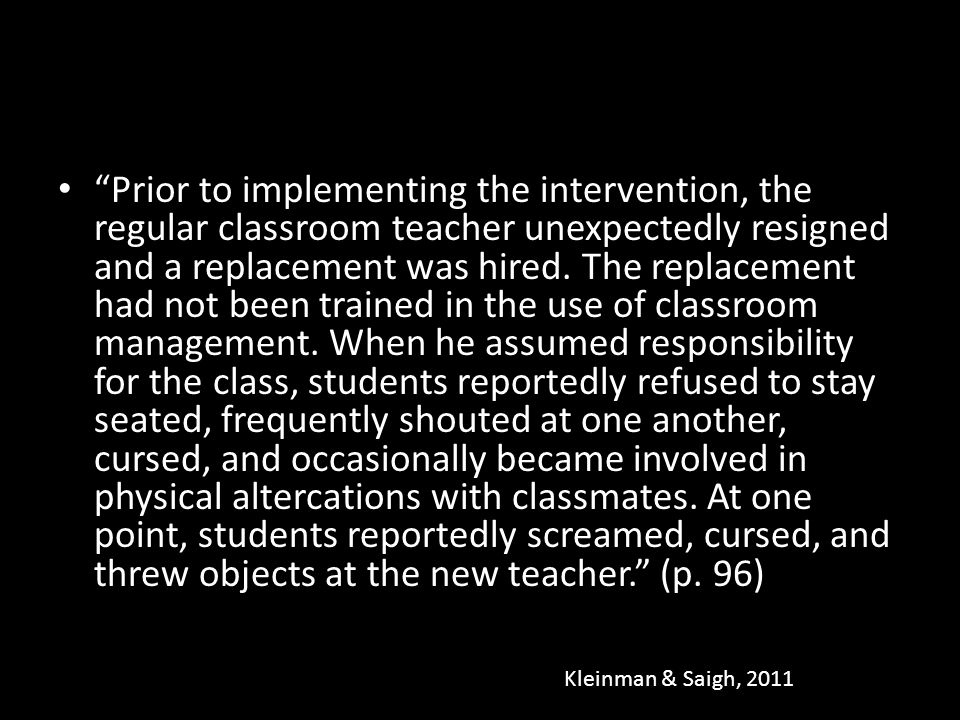 Prior to implementing the intervention, the regular classroom teacher unexpectedly resigned and a replacement was hired. The replacement had not been
