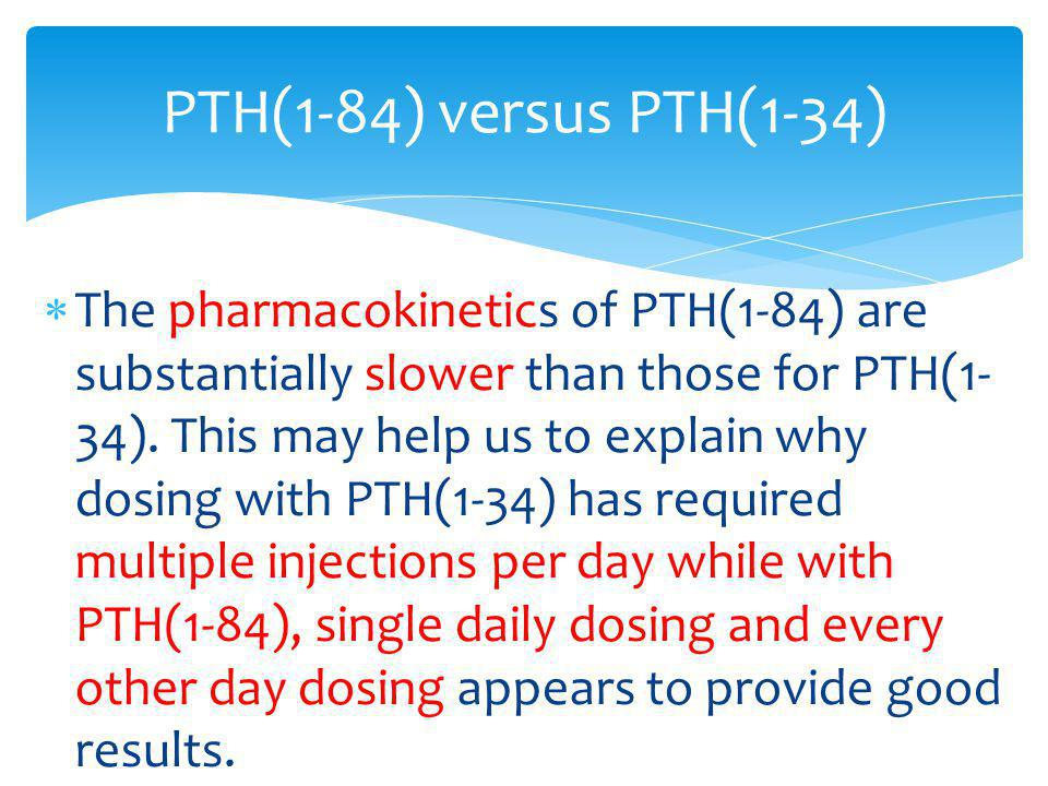 The results with PTH are encouraging with respect to better management of hypoparathyroidism.