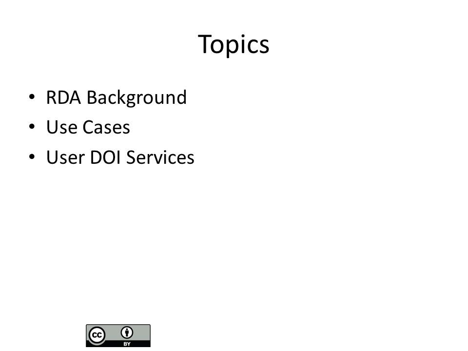 Topics RDA Background Use Cases User DOI Services