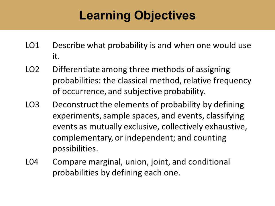 LO1Describe what probability is and when one would use it.