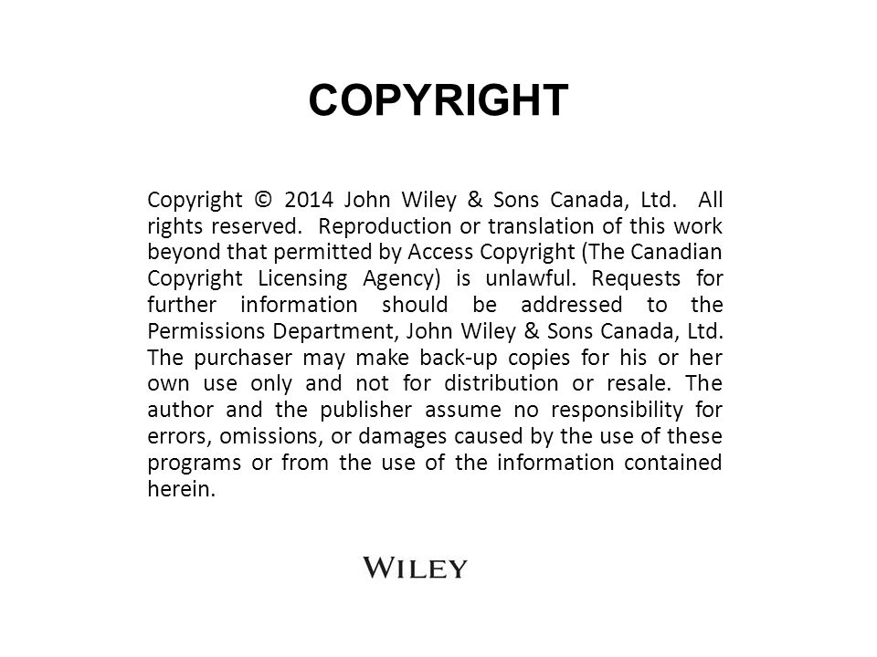 COPYRIGHT Copyright © 2014 John Wiley & Sons Canada, Ltd.