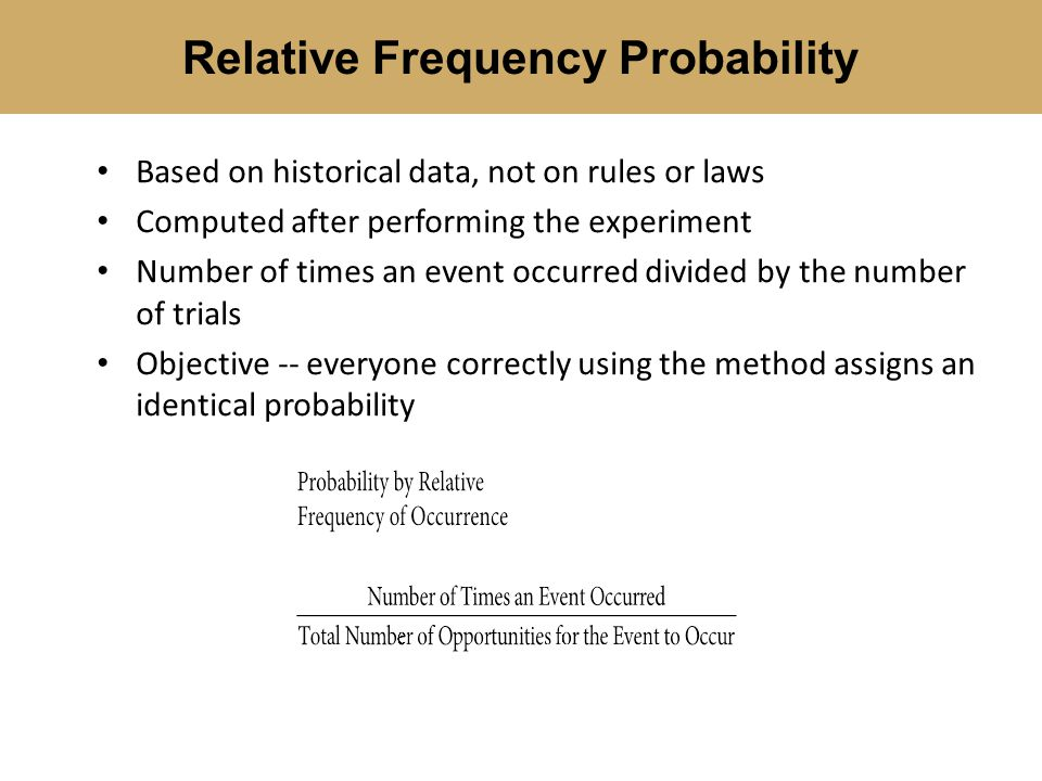 Subjective probability comes from a persons intuition or reasoning However different individuals may (correctly) assign different numeric probabilities to the same event Expresses an individuals degree of belief Useful for unique (single-trial) experiments – New product introduction – Initial public offering of common stock – Site selection decisions – Sporting events Subjective Probability