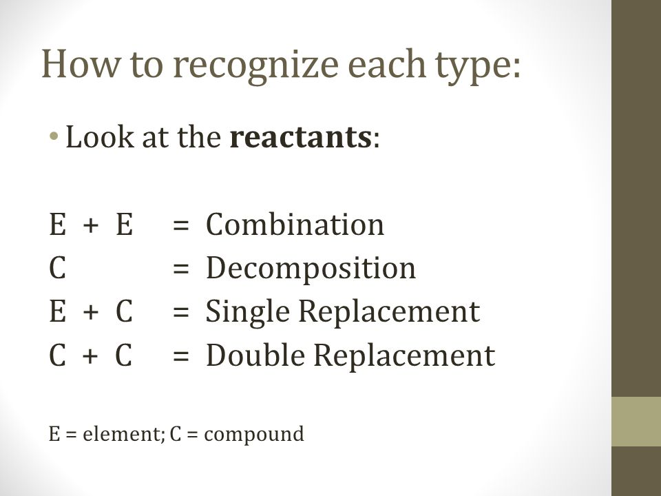 Type 5: Combustion Combustion means add oxygen.