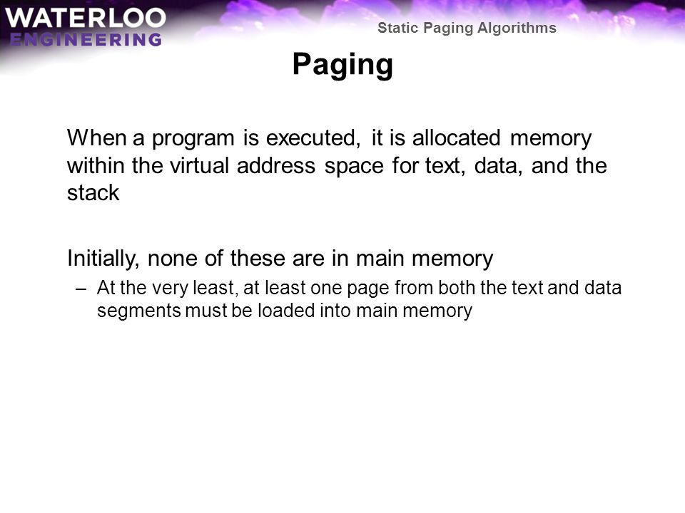 Summary This topic covered an introduction to virtual memory: –TBW Static Paging Algorithms