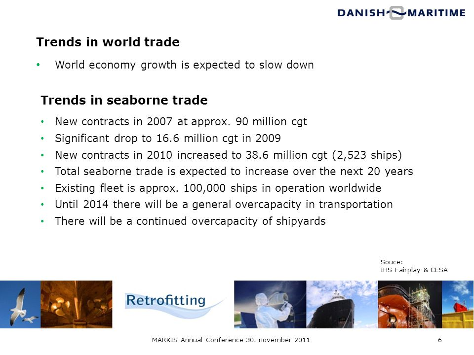 6 Trends in world trade World economy growth is expected to slow down Trends in seaborne trade New contracts in 2007 at approx. 90 million cgt Signifi