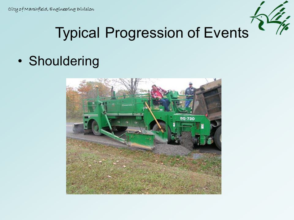 Shouldering City of Marshfield, Engineering Division Typical Progression of Events