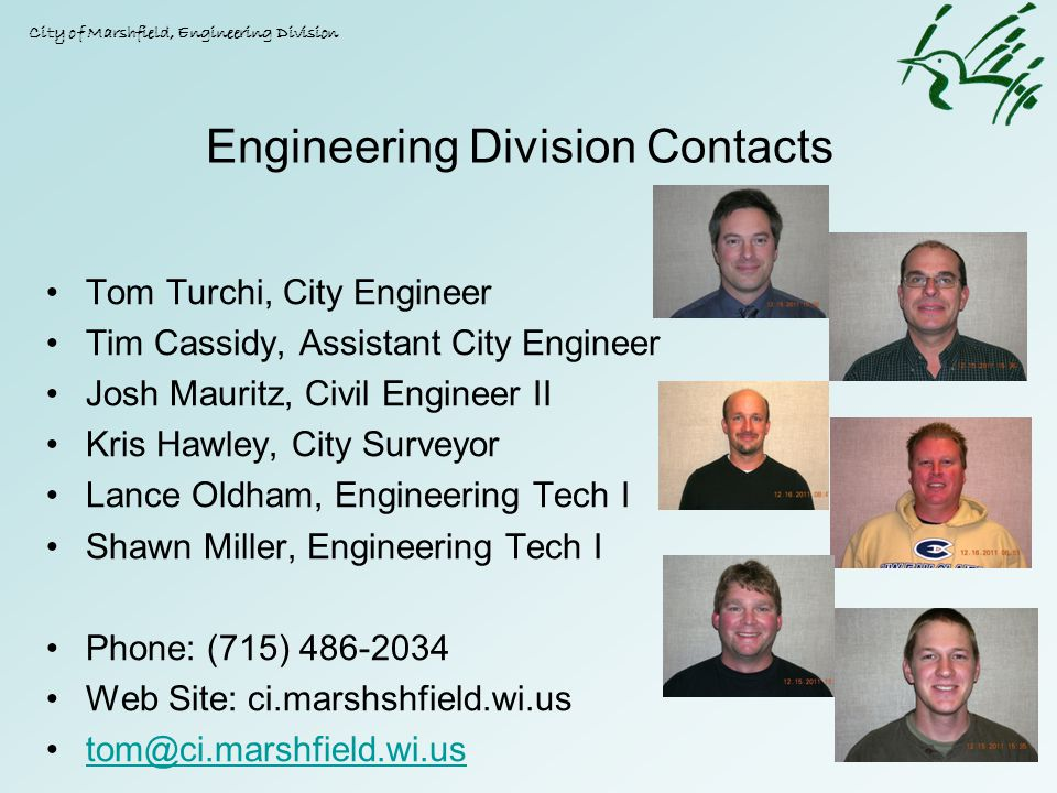 Engineering Division Contacts Tom Turchi, City Engineer Tim Cassidy, Assistant City Engineer Josh Mauritz, Civil Engineer II Kris Hawley, City Surveyo